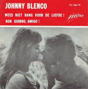 Johnny Blenco - Wees niet bang voor de liefde