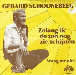 Gerard Schoonebeek - Zolang ik de zon nog zie schijnen