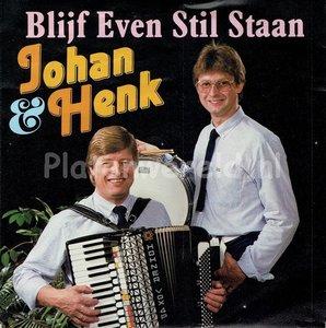 Johan en Henk - Blijf even stil staan