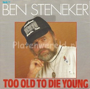 Ben Steneker - Too old to die young