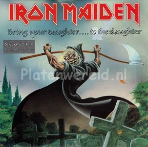 Iron Maiden - Bring your daughter to the slaughter (special edition)