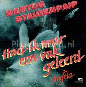 Bertus Staigerpaip - Had ik mar een vak geleerd