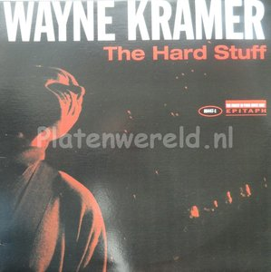 Wayne Kramer - The hard stuff