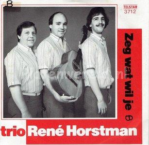 Trio René Horstman - Zeg, wat je wil