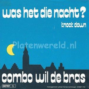 Combo wil de Bras – Was het die nacht?