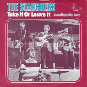 The Searchers ‎– Take it or leave it