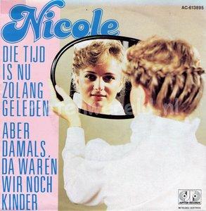 Nicole - Die tijd is nu zolang geleden