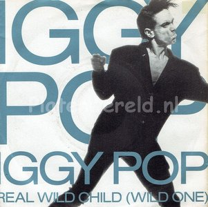 Iggy Pop - Real wild child (wild one)