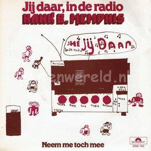 Hank B. Memphis - Jij daar in de radio