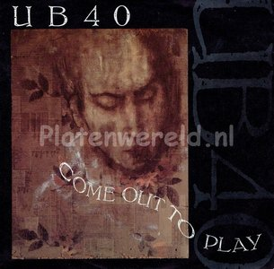 UB 40 - Come out to play