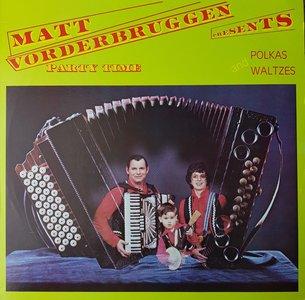 Matt Vorderbruggen, Party Time