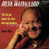 Henk Wijngaard - Als ik ga moet je niet om me huilen