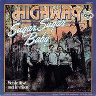 Highway - Sugar sugar baby
