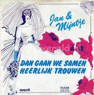 Jan & Mijntje - Dan gaan we samen heerlijk trouwen